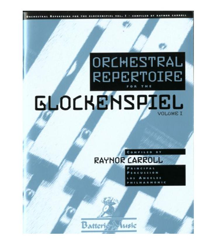 ORCHESTRAL REPERTOIRE for the GLOCKENSPIEL, VOLUME I